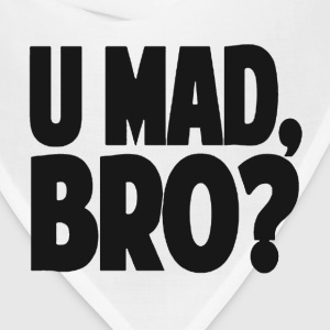 You Mad Bro? T-Shirts - Bandana