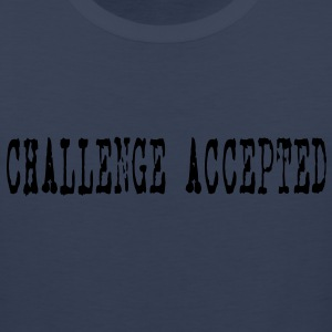 Challenge Accepted HD VECTOR Hoodies - Men's Premium Tank