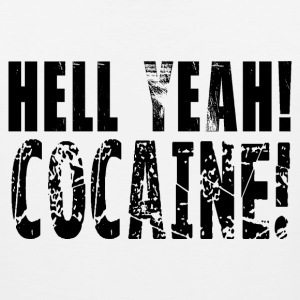 Hell yeah cocaine! HD Design T-Shirts - Men's Premium Tank
