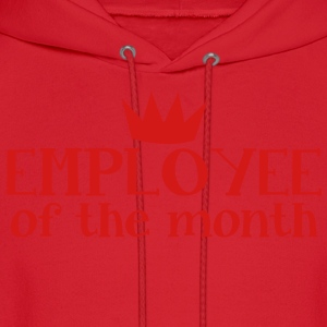 EMPLOYEE OF THE MONTH Women's T-Shirts - Men's Hoodie
