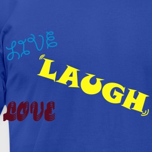 Live Laugh Love Zip Hoodies/Jackets - Men's T-Shirt by American Apparel