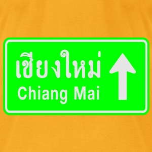 Chiang Mai, Thailand / Highway Road Traffic Sign - Men's T-Shirt by American Apparel