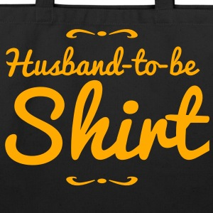 husband to be shirt T-Shirts - Eco-Friendly Cotton Tote