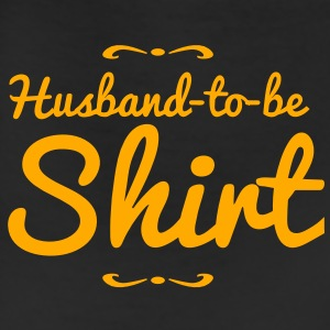 husband to be shirt T-Shirts - Leggings