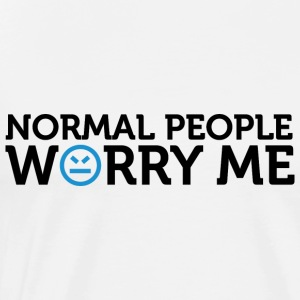 Normal People Worry Me 2 (dd)++ Hoodies - Men's Premium T-Shirt