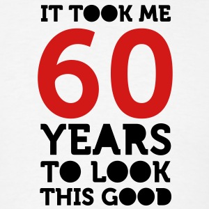 60 Years To Look Good 1 (2c)++ Hoodies - Men's T-Shirt