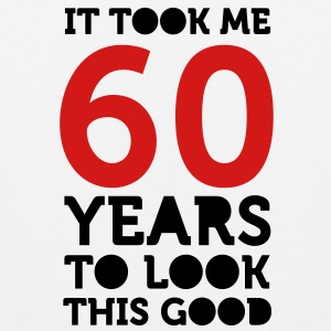 60 Years To Look Good 1 (2c)++ Hoodies - Men's Premium Tank