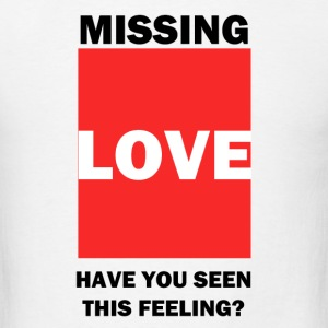 Anyone Missing Love ? Hoodies - Men's T-Shirt