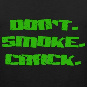 Don't. Smoke. Crack. - Men's Premium Tank
