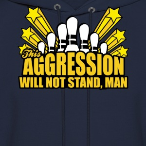 This Aggression Will Not Stand T-Shirts - Men's Hoodie