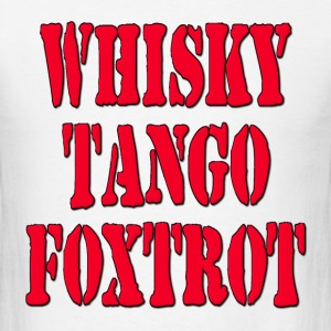 WTF? Whisky Tango Foxtrot / What The Fuck? Hoodies - Men's T-Shirt
