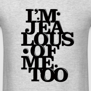I'm Jealous Of Me Too Crewneck - Men's T-Shirt