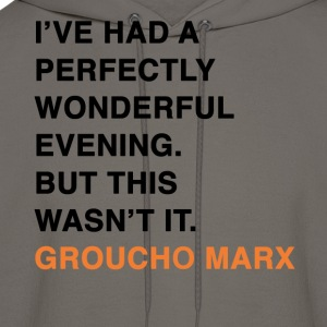 I'VE HAD A PERFECTLY WONDERFUL EVENING. BUT THIS WASN'T IT. groucho marx quote T-Shirts - Men's Hoodie