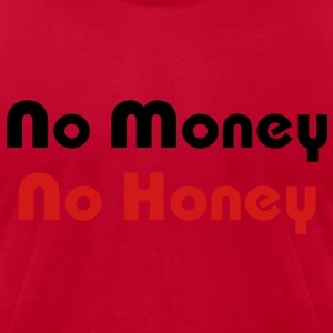 No Money No Honey - Men's T-Shirt by American Apparel