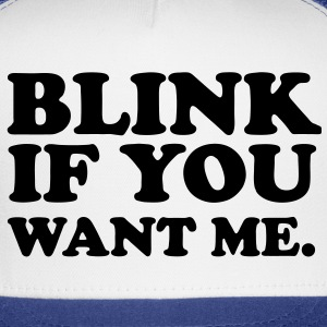 Blink If You Want Me. - Trucker Cap