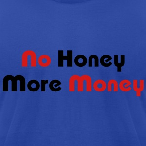 No Honey More Money - Men's T-Shirt by American Apparel