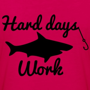 HARD DAYS WORK FISHING with a SHARK and a hook Hoodies - Women's Premium Long Sleeve T-Shirt
