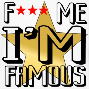 f.. me i am famous - Men's Premium Long Sleeve T-Shirt