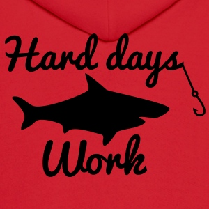 HARD DAYS WORK FISHING with a SHARK and a hook Long Sleeve Shirts - Men's Hoodie