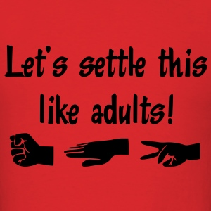 Let's settle this like adults! Rock-paper-scissors Hoodies - Men's T-Shirt