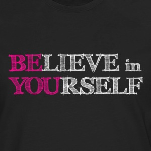 BElieve in YOUrself Hoodies - Men's Premium Long Sleeve T-Shirt