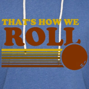 we_roll T-Shirts - Unisex Lightweight Terry Hoodie