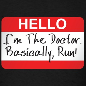 I'm The Doctor Basically Run - Men's T-Shirt