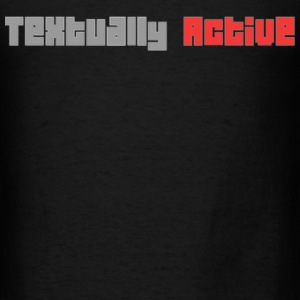 Textually Active Hoodies - Men's T-Shirt