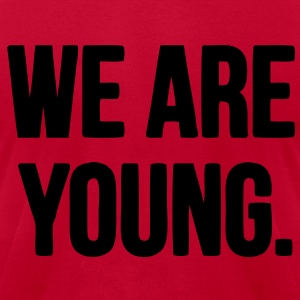 We Are Young Hoodies - stayflyclothing.com - Men's T-Shirt by American Apparel