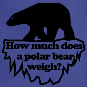 How much does a polar bear weigh? T-Shirts - Adjustable Apron