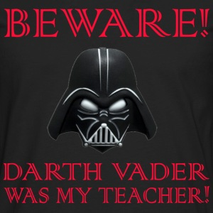 beware darth vader was my teacher - Men's Premium Long Sleeve T-Shirt