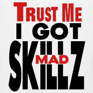 TRUST ME I GOT MAD SKILLZ T-Shirts - Men's Premium Tank