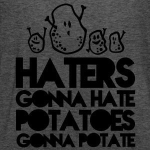 haters gonna hate, potatoes gonna potate Women's T-Shirts - Women's Flowy Tank Top by Bella