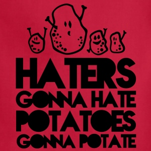 haters gonna hate, potatoes gonna potate Hoodies - Adjustable Apron