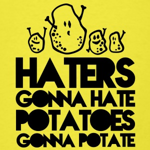 haters gonna hate, potatoes gonna potate Baby Bodysuits - Men's T-Shirt