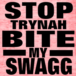 STOP TRYNAH BIT MY SWAGG T-Shirts - Women's Flowy Tank Top by Bella