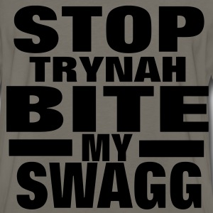 STOP TRYNAH BIT MY SWAGG T-Shirts - Men's Premium Long Sleeve T-Shirt
