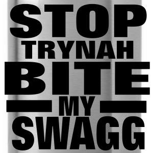 STOP TRYNAH BIT MY SWAGG T-Shirts - Water Bottle