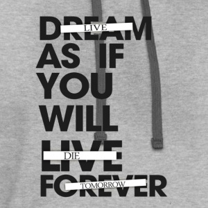 Live As If You Will Die Tomorrow Tee - Contrast Hoodie
