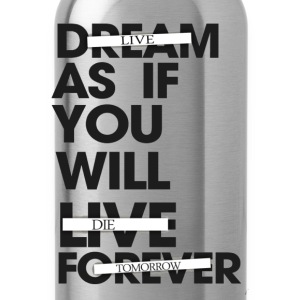 Live As If You Will Die Tomorrow Crewneck - Water Bottle