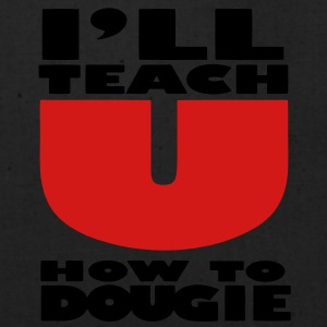 I'LL TEACH YOU HOW TO DOUGIE T-Shirts - Eco-Friendly Cotton Tote
