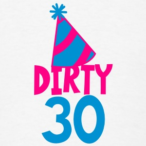 BIRTHDAY 30 DIRTY THIRTY with a party HAT Buttons - Men's T-Shirt