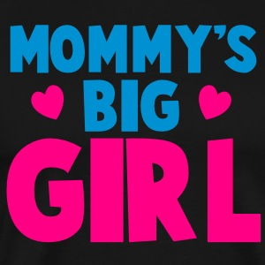 MOMMY's BIG GIRL Long Sleeve Shirts - Men's Premium T-Shirt