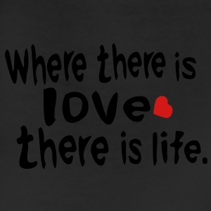Where there is love there is life Women's Slim Fit T-Shirt by American apparel - Leggings
