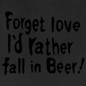 Forget love I'd rather fall in Beer Men's T-Shirt by American Apparel - Leggings