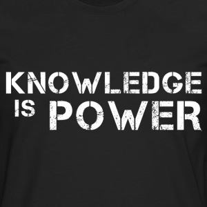 Knowledge Is Power Hoodies - Men's Premium Long Sleeve T-Shirt