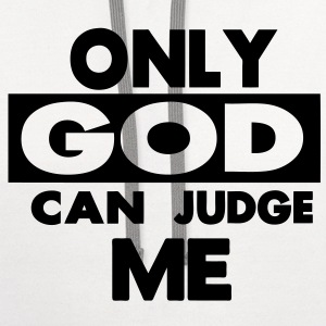 ONLY GOD CAN JUDGE ME - Contrast Hoodie