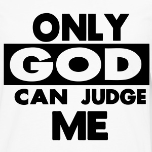 ONLY GOD CAN JUDGE ME - Men's Premium Long Sleeve T-Shirt