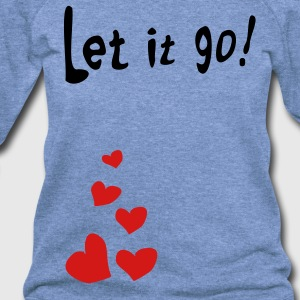 Let it go Men's Tri-Blend Vintage T-Shirt by American Apparel - Women's Wideneck Sweatshirt