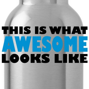This is what awesome looks like - Water Bottle